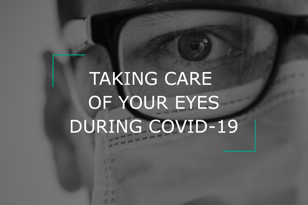 Taking Care of Your Eyes During COVID-19: Tips From Optometrists